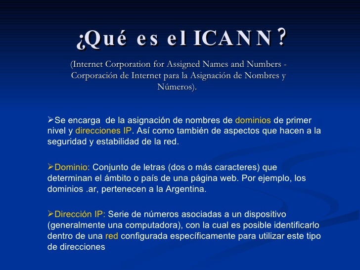 ¿Qué es el ICANN? (Internet Corporation for Assigned Names and Numbers - Corporación de Internet para la Asignación de Nom...