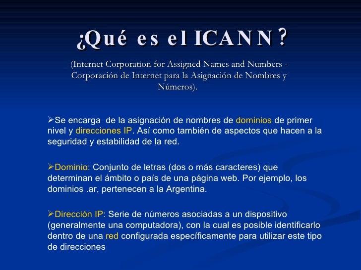 ¿Qué es el ICANN? (Internet Corporation for Assigned Names and Numbers - Corporación de Internet para la Asignación de Nom...