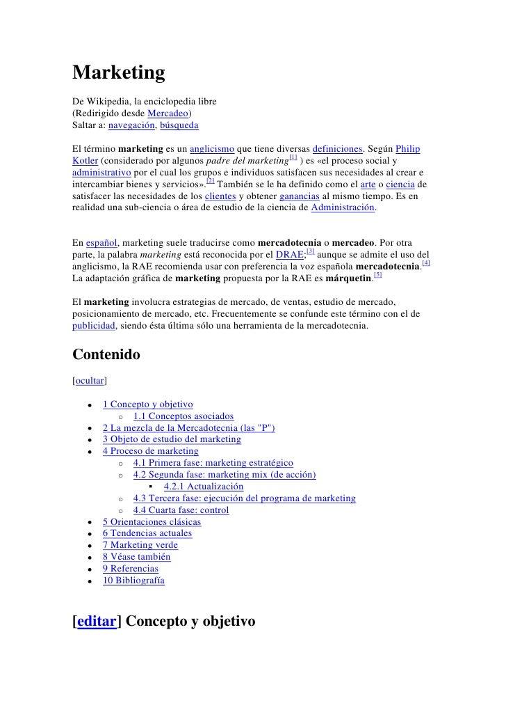 Marketing<br />De Wikipedia, la enciclopedia libre<br />(Redirigido desde Mercadeo)<br />Saltar a: navegación, búsqueda <b...