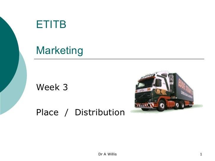 ETITB Marketing Week 3 Place  /  Distribution