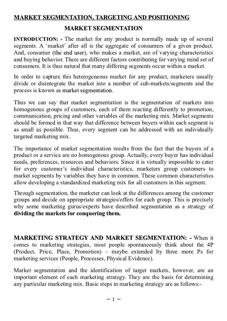MARKET SEGMENTATION, TARGETING AND POSITIONING                     MARKET SEGMENTATIONINTRODUCTION: - The market for any p...