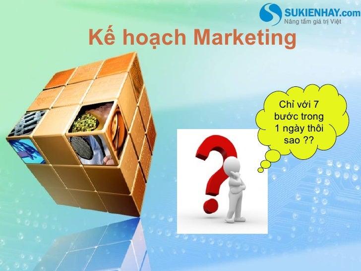 Kế hoạch Marketing                                   Chỉ với 7                                  bước trong                ...