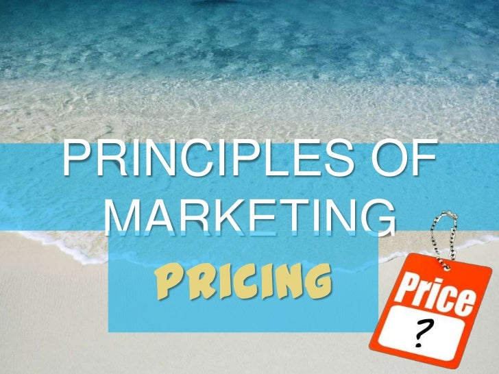 PRINCIPLES OF MARKETING   Pricing