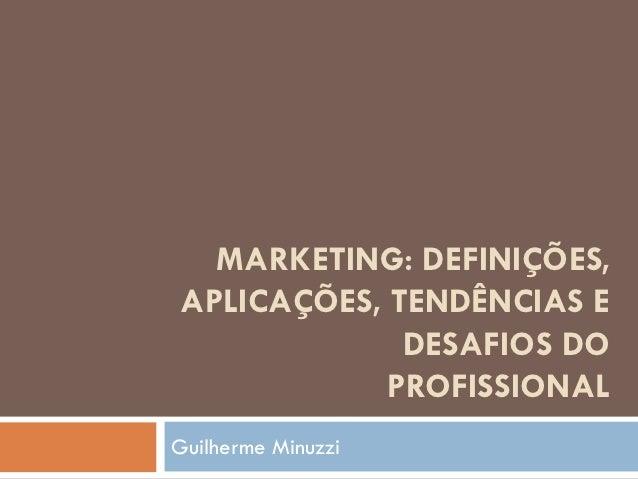 Marketing: definições, tarefas, tendências e desafios do profissional