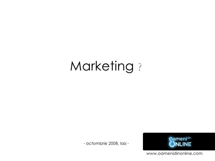 Marketing  ? - octombrie 2008, Ias i -
