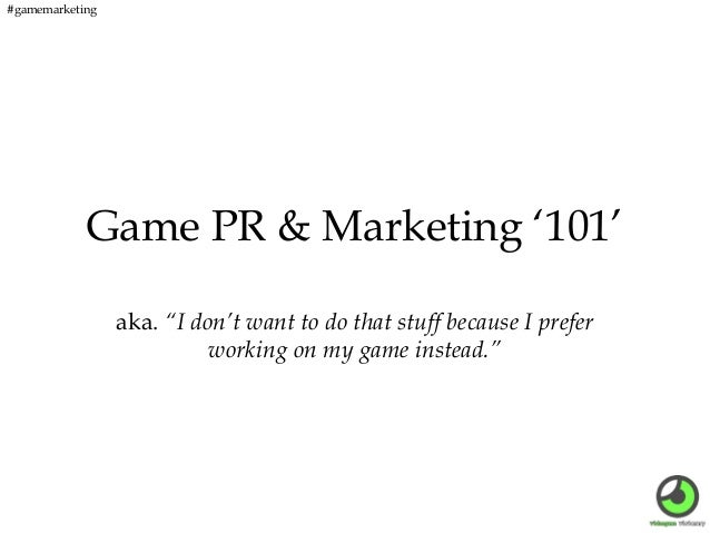 Videogame PR and Marketing 101
