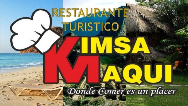 El restaurante KIMSA MAQUI, se esforzará en brindara un servicio de primera, dándoles una buena atención para que así cada...