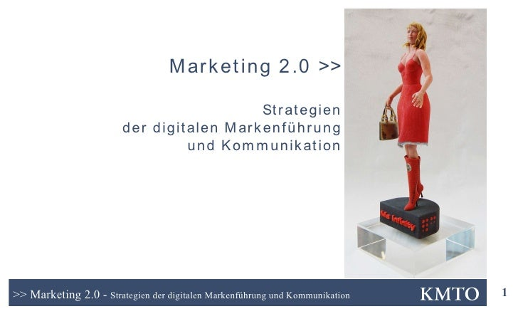Marketing 2.0 - Strategien der digitalen Markenführung und Kommunikation