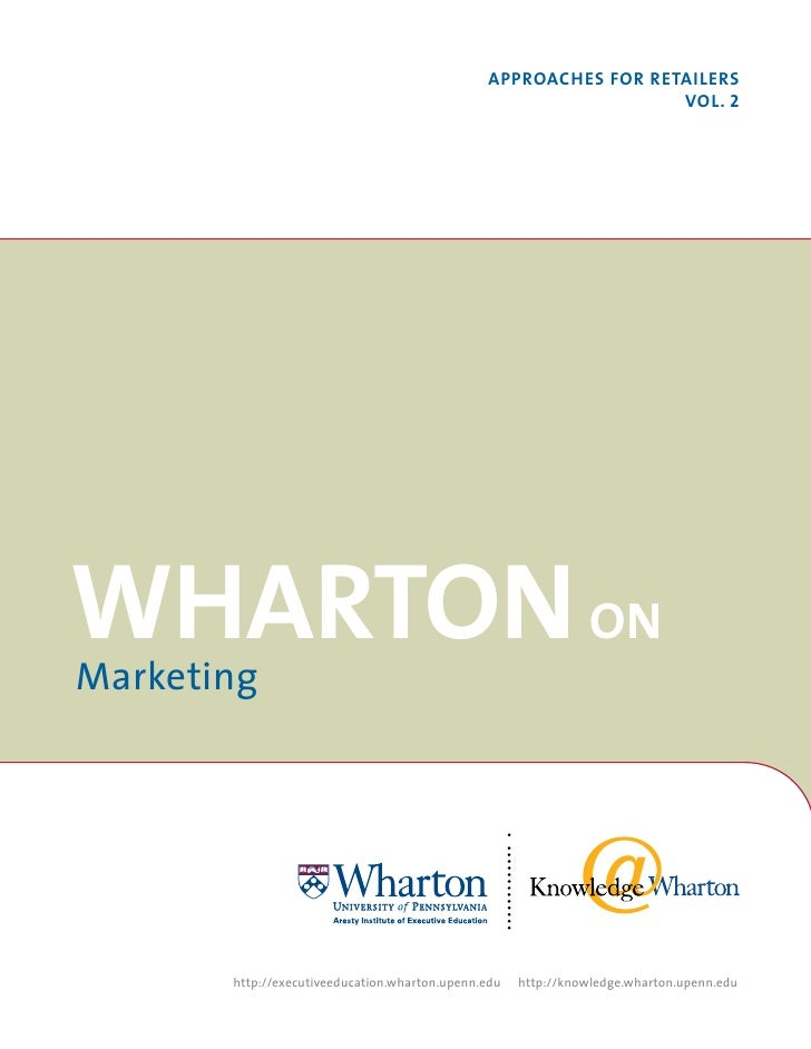 ApproAches for retAilers                                                                 Vol. 2WhArton onMarketing       h...