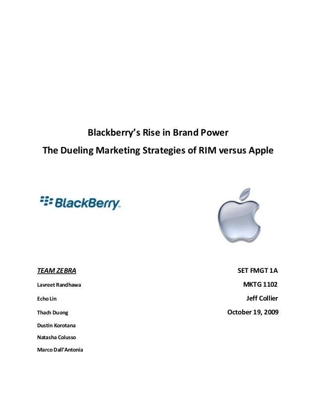 Blackberry's Rise in Brand Power The Dueling Marketing Strategies of RIM versus Apple TEAM ZEBRA SET FMGT 1A Lavreet Randh...