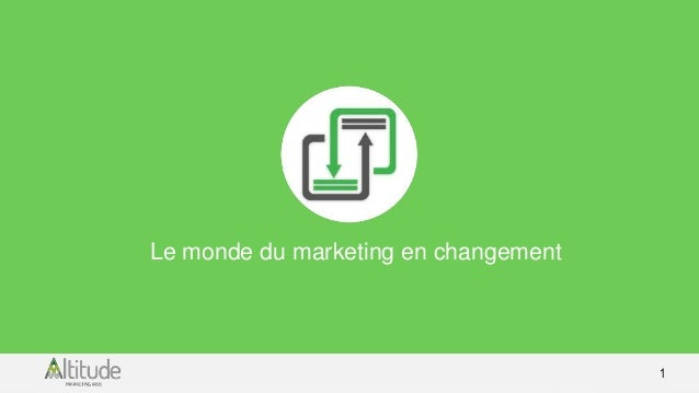 1  Le monde du marketing en changement