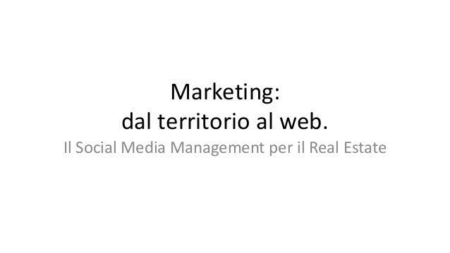 Marketing: dal territorio al web. Il Social Media Management per il Real Estate