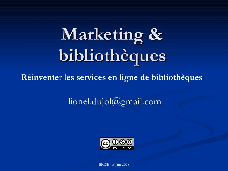 Marketing & bibliothèques [email_address] Réinventer les services en ligne de bibliothèques