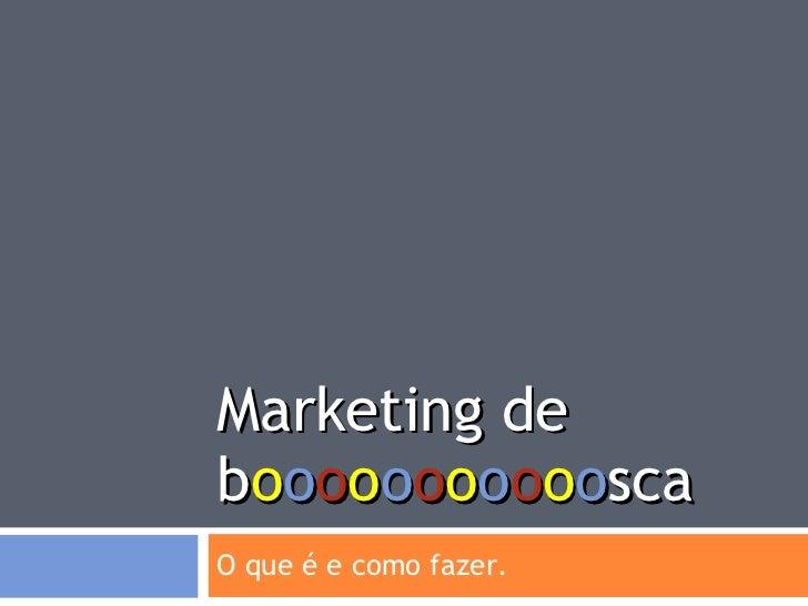 Marketing De Booooooooooosca