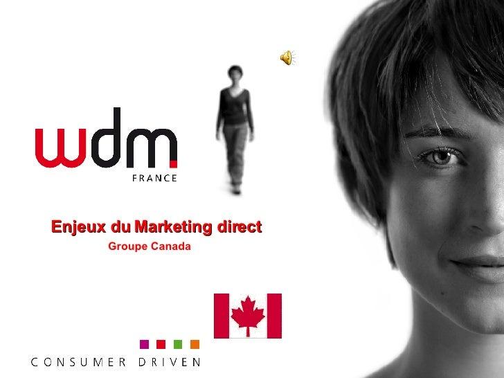 Enjeux du Marketing direct Groupe Canada