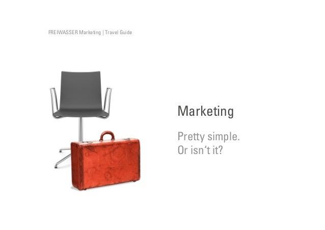 FREIWASSER Marketing | Travel Guide  Marketing Pretty simple. Or isn't it?