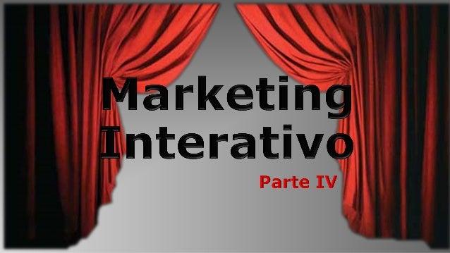 Marketing interativo-Parte IV - Mostre-se