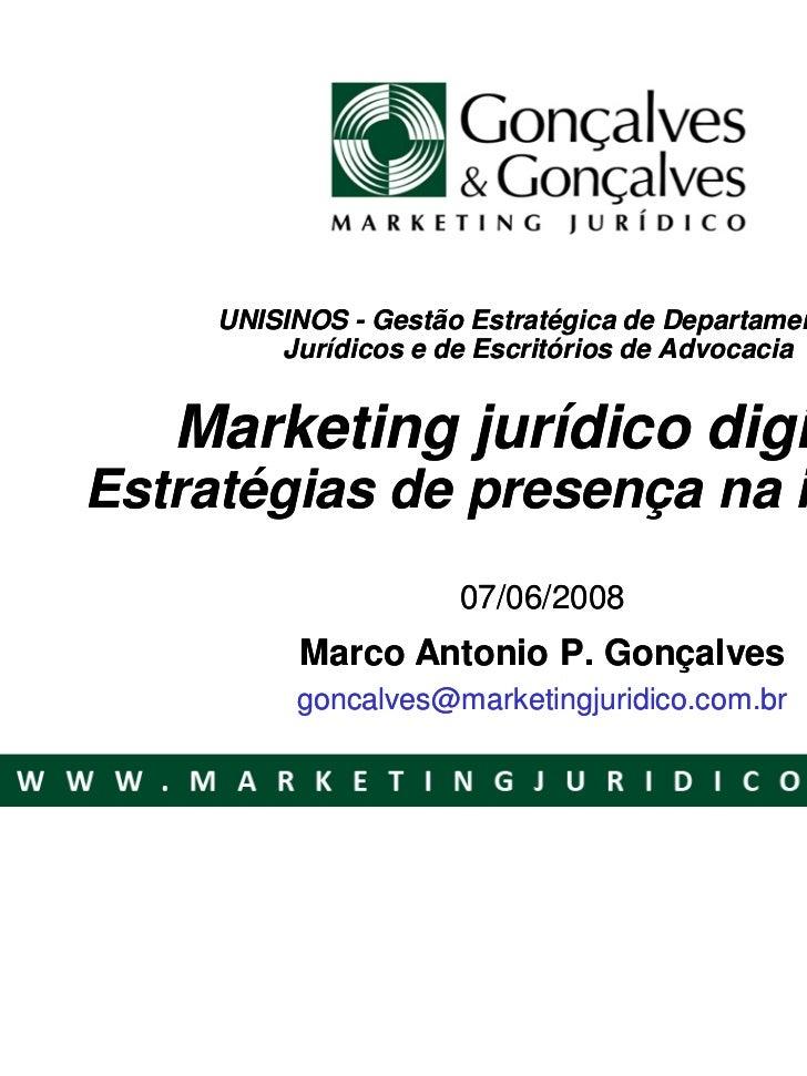 UNISINOS - Gestão Estratégica de Departamentos         Jurídicos e de Escritórios de Advocacia   Marketing jurídico digita...