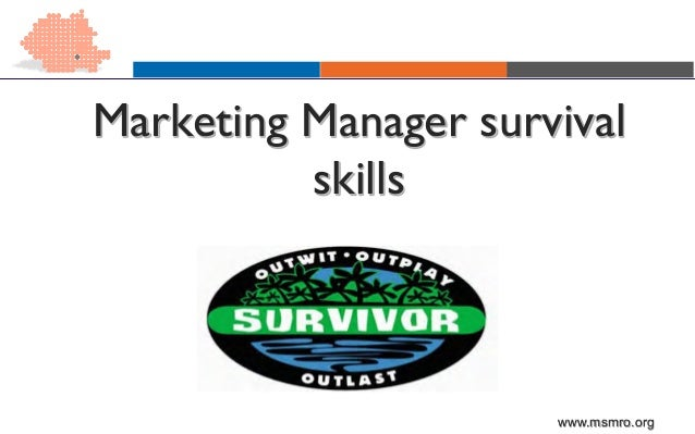 www.msmro.org Marketing Manager survival skills