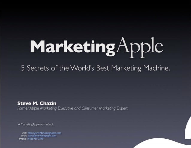 Well... APPLE DOESN'T HAVE SOME  special place where their marketing secrets are kept, unless of course you count their ch...