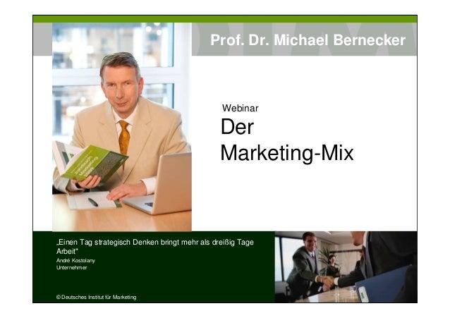 """Webinar Der Marketing-Mix """"Einen Tag strategisch Denken bringt mehr als dreißig Tage Arbeit"""" André Kostolany Unternehmer ©..."""
