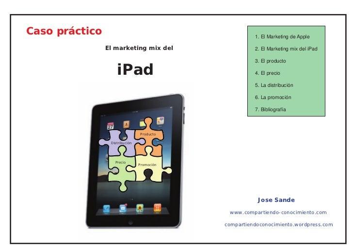 Caso práctico                                            1. El Marketing de Apple                El marketing mix del     ...