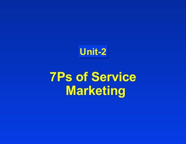Unit-2Unit-27Ps of ServiceMarketing