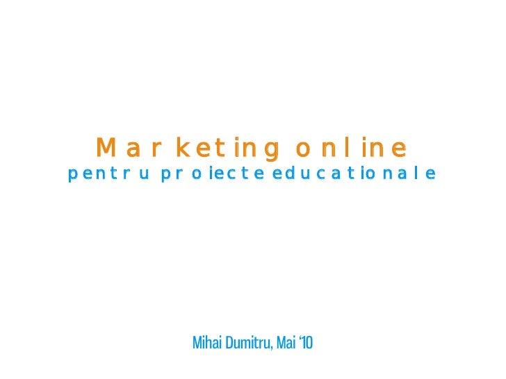 Marketing online pentru proiecte educationale
