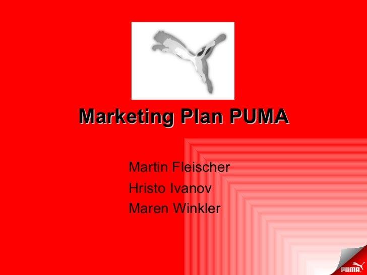 Marketing Plan PUMA Martin Fleischer Hristo Ivanov Maren Winkler