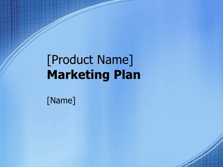 [Product Name] Marketing Plan [Name]