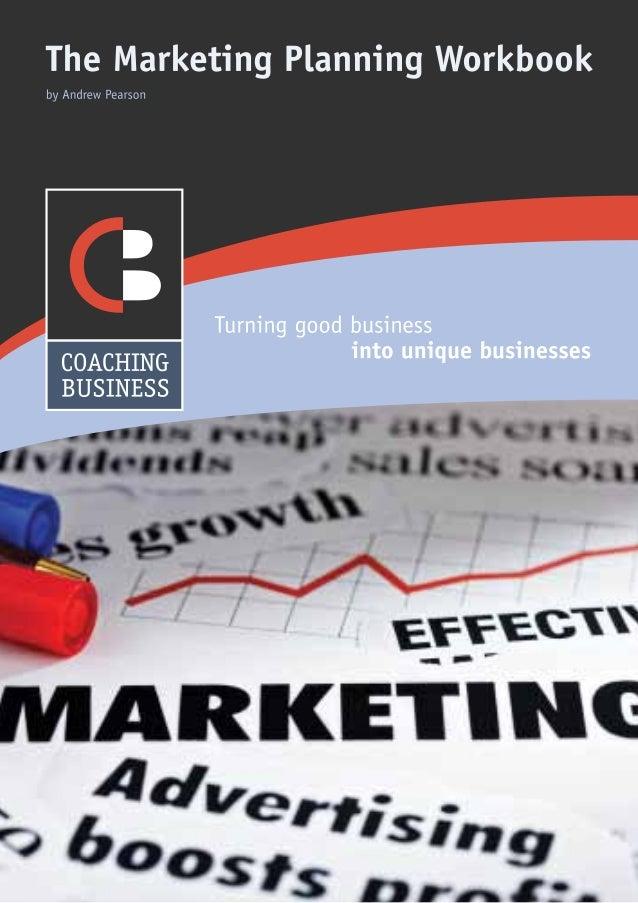 2COACHING BUSINESS01280 844966 info@coaching-business.co.uk www.coaching-business.co.ukThe MarketingPlanning Workbookby An...