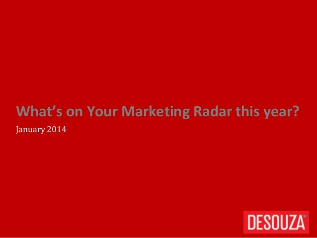 What's on Your Marketing Radar this year? January 2014