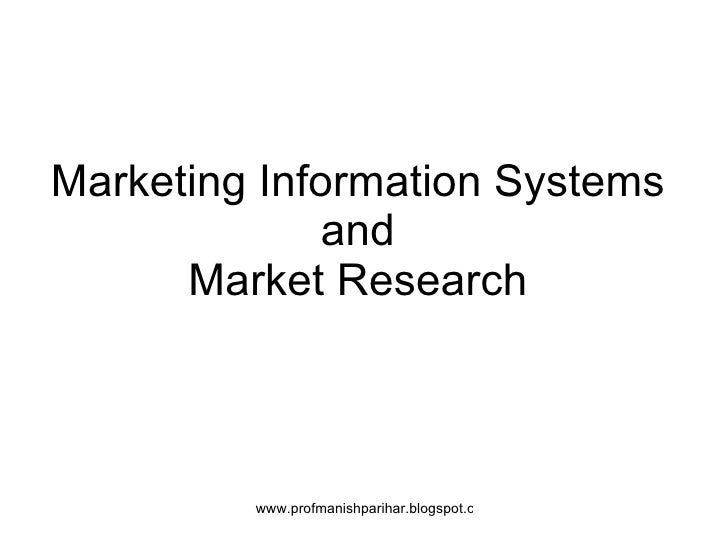 Marketing Information Systems and Market Research