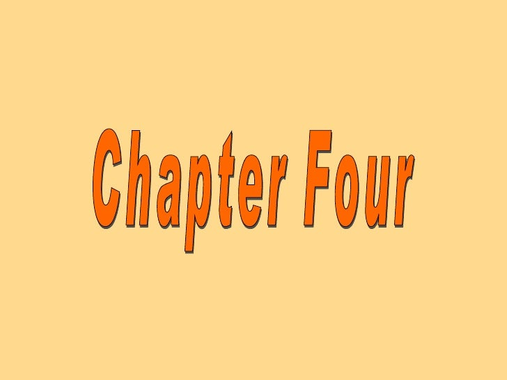 Chapter Four Chapter Four