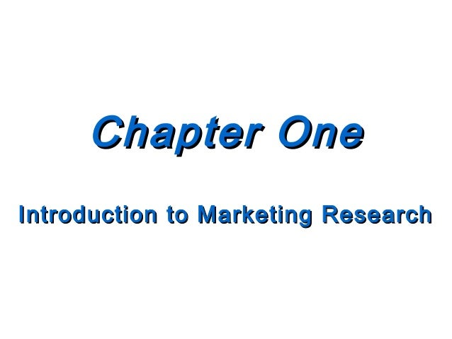 Chapter One Introduction to Marketing Research