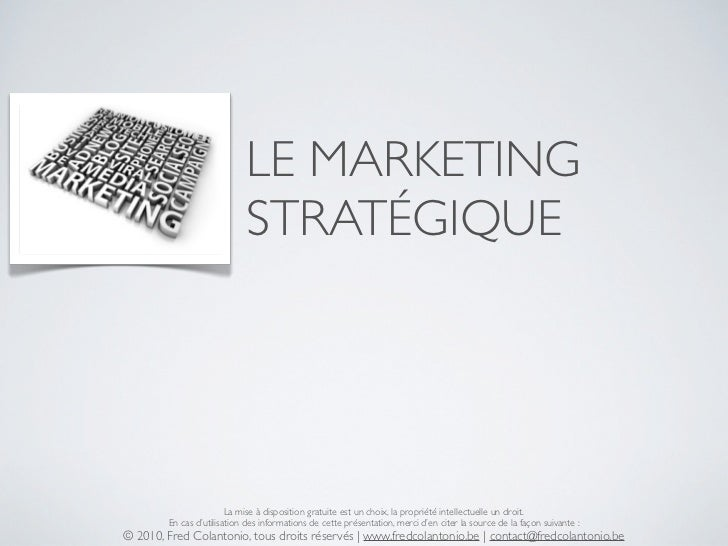 LE MARKETING                             STRATÉGIQUE                             La mise à disposition gratuite est un cho...