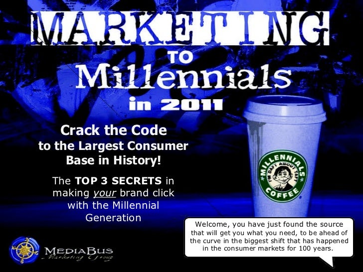 Crack the Code to the Largest Consumer Base in History! The  TOP 3 SECRETS  in making  your  brand click with the Millenni...