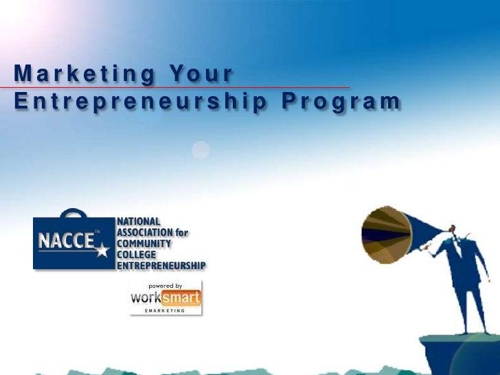 M a r k e t i n g Yo u r Entrepreneurship Program
