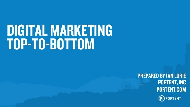 Digital Marketing, Top To Bottom