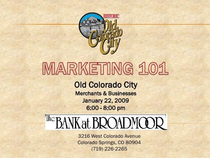 Old Colorado City Merchants & Businesses   January 22, 2009     6:00 - 8:00 pm    3216 West Colorado Avenue Colorado Sprin...