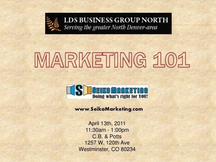 www.SeikoMarketing.com    April 13th, 2011   11:30am - 1:00pm      C.B. & Potts  1257 W. 120th Ave Westminster, CO 80234