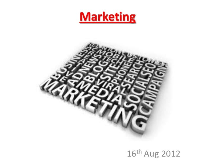 Marketing 16th aug 2012