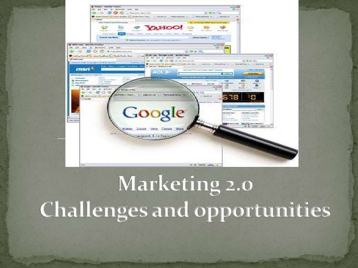 Marketing 2.0 Challenges and opportunities<br />