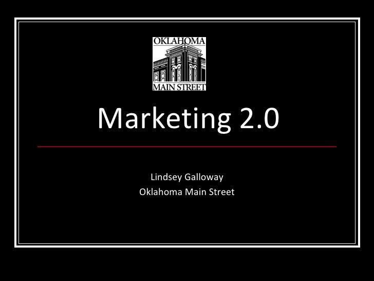 Marketing 2.0 Lindsey Galloway Oklahoma Main Street