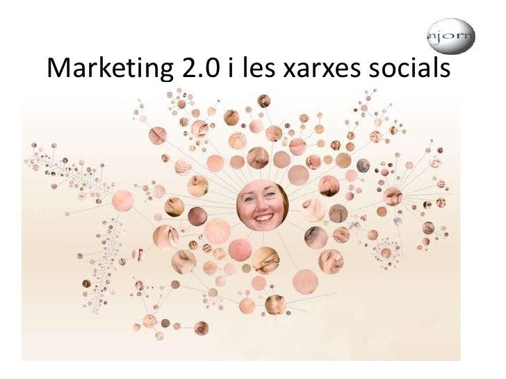 Marketing 2.0 i les xarxes socials