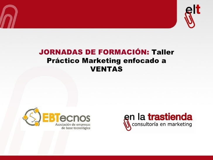 JORNADAS DE FORMACIÓN:  Taller Práctico Marketing enfocado a VENTAS