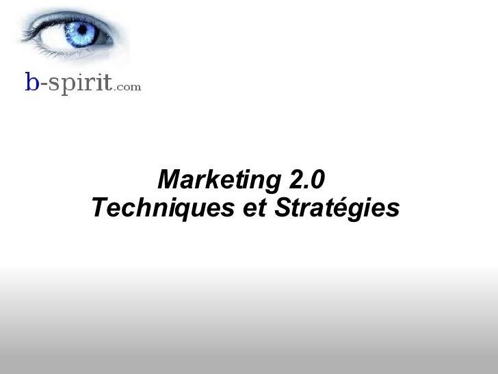 <ul><li>Marketing 2.0 </li></ul><ul><li>Techniques et Stratégies </li></ul>