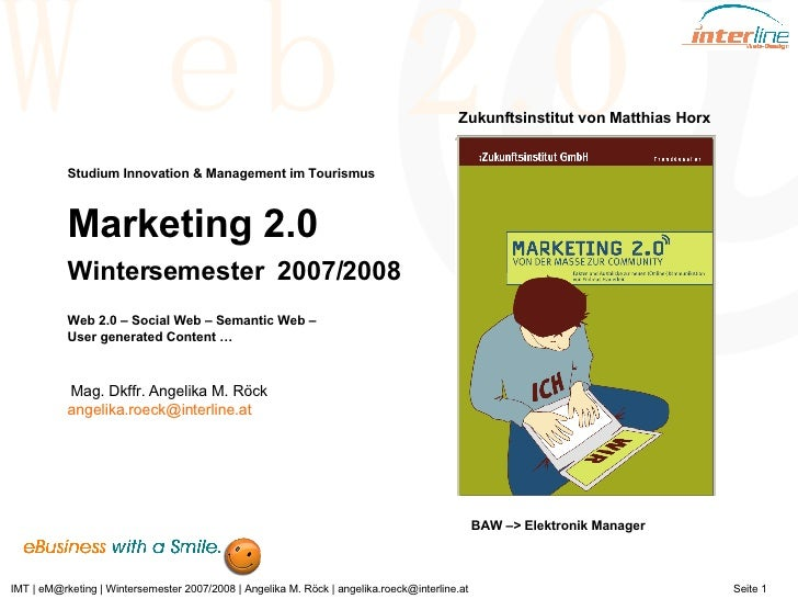 Studium Innovation & Management im Tourismus  Marketing 2.0   Wintersemester  2007/2008  Web 2.0 – Social Web – Semantic W...