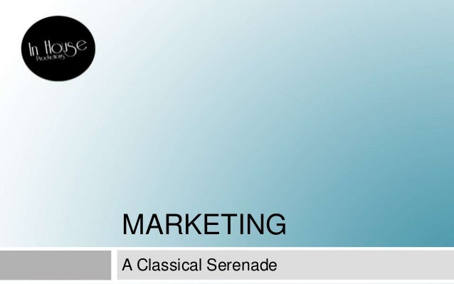 MARKETING A Classical Serenade
