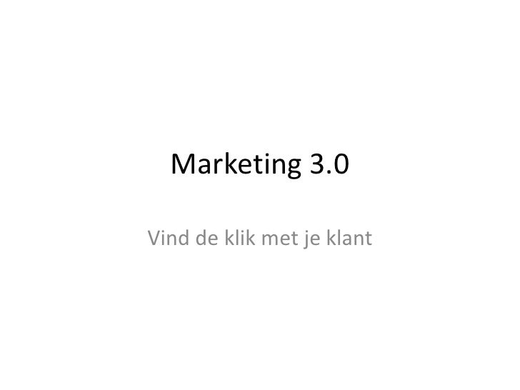 Marketing 3.0 - Vind de klik met je klant